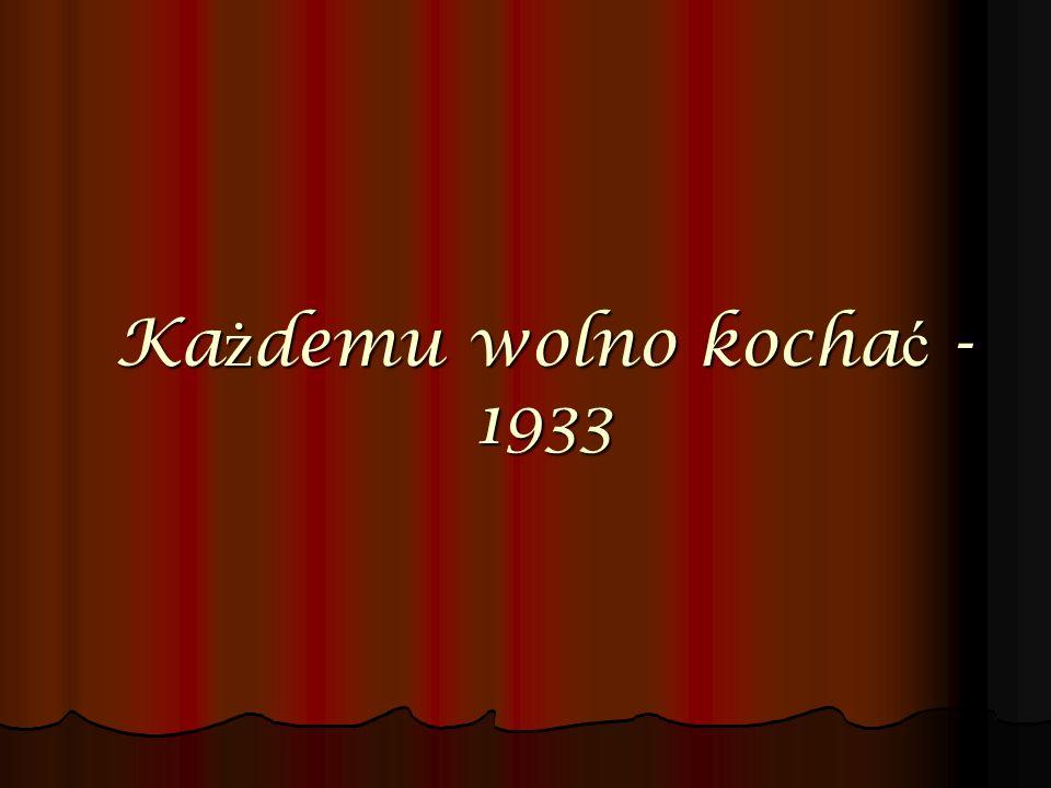 Ka ż demu wolno kocha ć - 1933