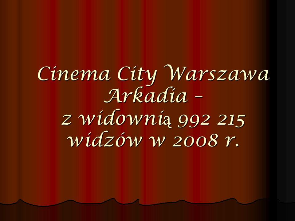 Cinema City Warszawa Arkadia – z widowni ą 992 215 widzów w 2008 r.