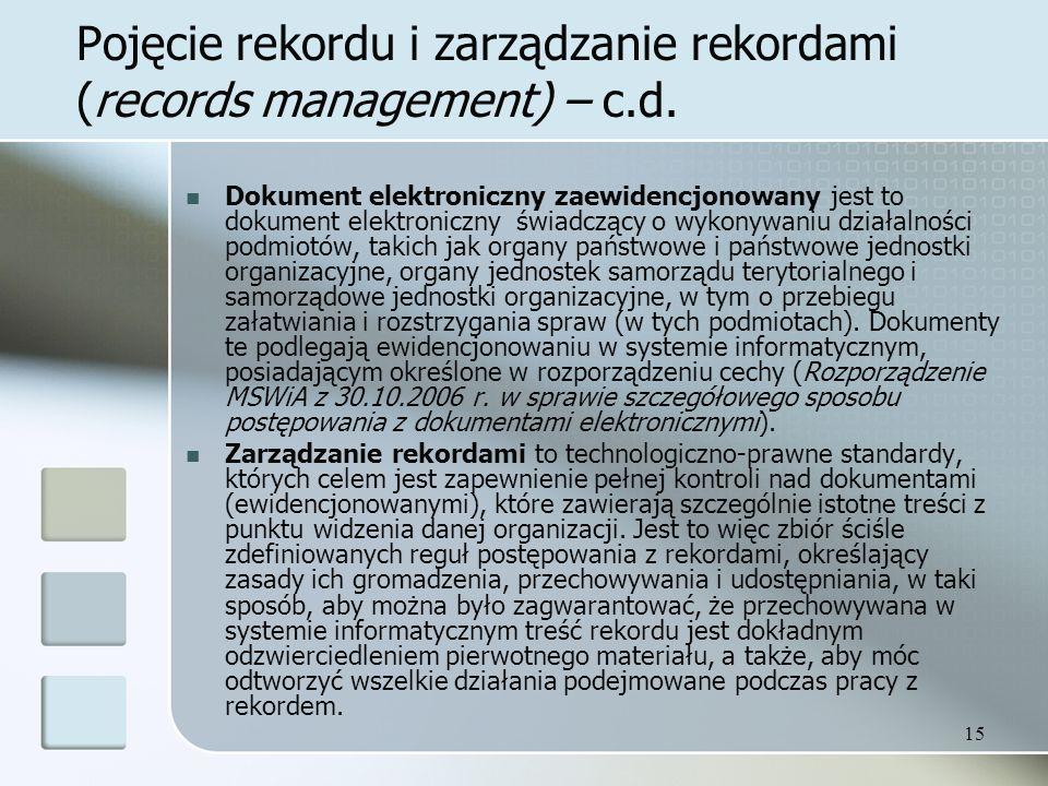 Pojęcie rekordu i zarządzanie rekordami (records management) – c.d.