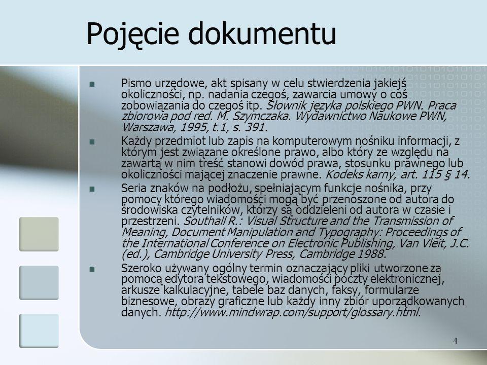 4 Pojęcie dokumentu Pismo urzędowe, akt spisany w celu stwierdzenia jakiejś okoliczności, np.