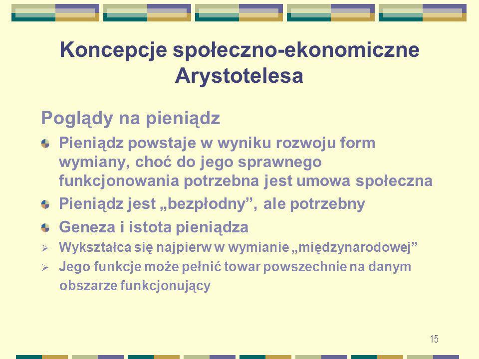 16 Koncepcje społeczno-ekonomiczne Arystotelesa Geneza i istota pieniądza c.d.