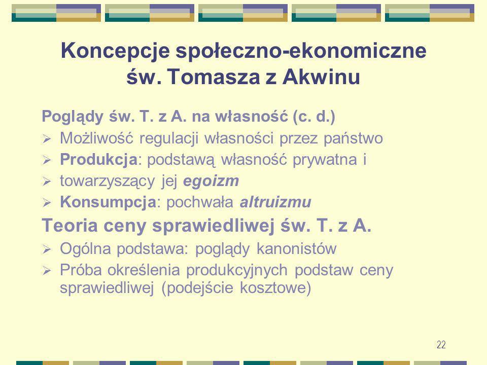 23 Koncepcje społeczno-ekonomiczne św.Tomasza z Akwinu Teoria ceny sprawiedliwej św.