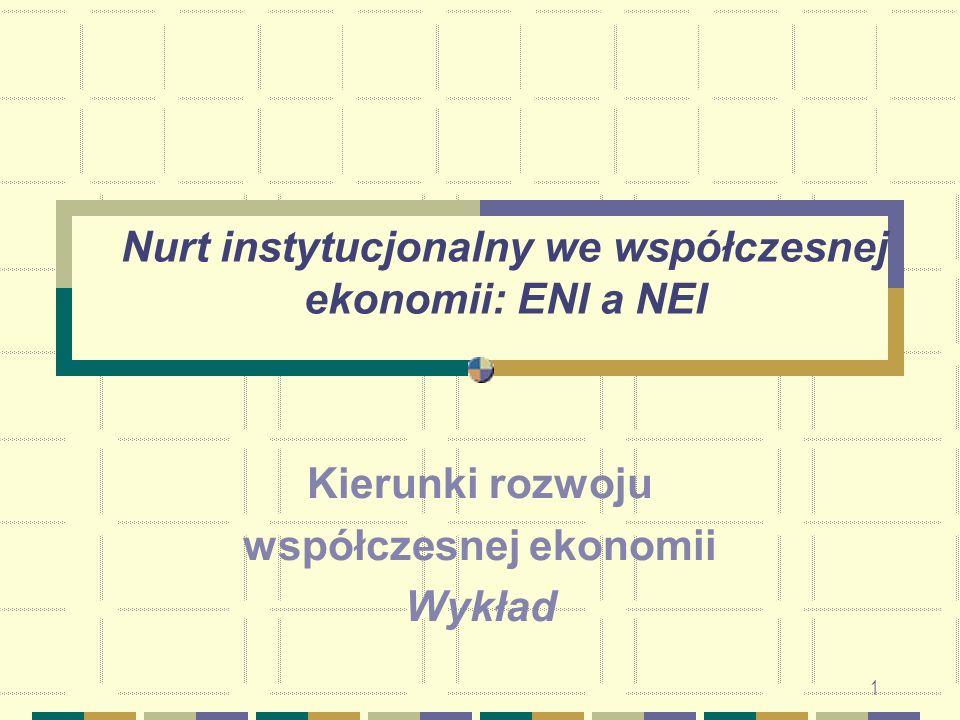 2 ENI a NEI – geneza oraz podstawowe różnice metodologiczne oraz teoriopoznawcze 1.