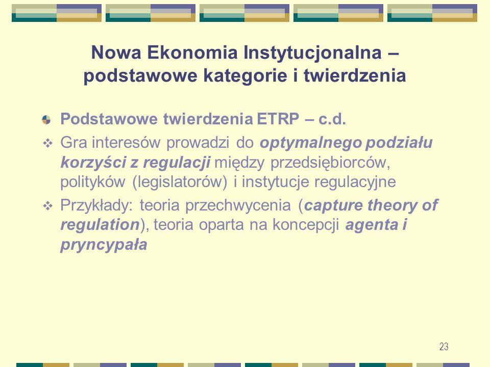 24 Nowa Ekonomia Instytucjonalna –definicja ogólna i elementy składowe Ogólna definicja: NIE to oparta na kryteriach racjonalności ekonomicznej - a także na założeniach metodologicznego indywidualizmu - analiza formalnych i nieformalnych instytucji życia gospodarczego i politycznego, jak również analiza – znowu w kategoriach racjonalności ekonomicznej - różnych systemów społeczno-politycznych oraz związków zachodzących między tymi systemami a funkcjonowaniem gospodarki