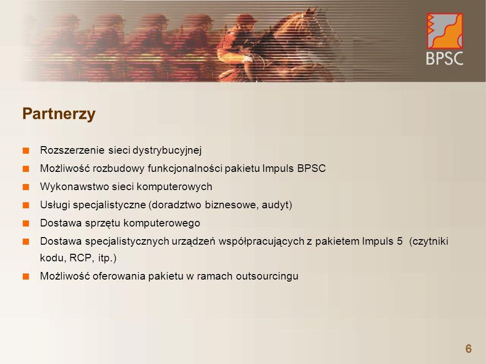 6 Partnerzy Rozszerzenie sieci dystrybucyjnej Możliwość rozbudowy funkcjonalności pakietu Impuls BPSC Wykonawstwo sieci komputerowych Usługi specjalis