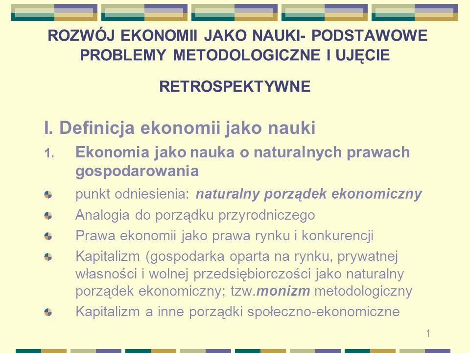 12 III.Kryteria postępu/rozwoju ekonomii jako nauki 1.