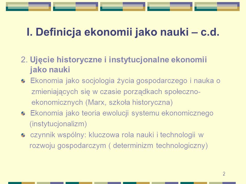13 IV.Główne kryteria wyodrębniania kierunków (szkół) w ekonomii 1.