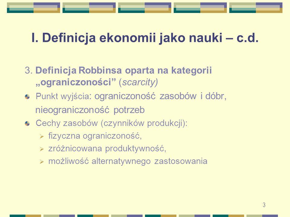 14 IV.Główne kryteria wyodrębniania kierunków (szkół) w ekonomii 1.