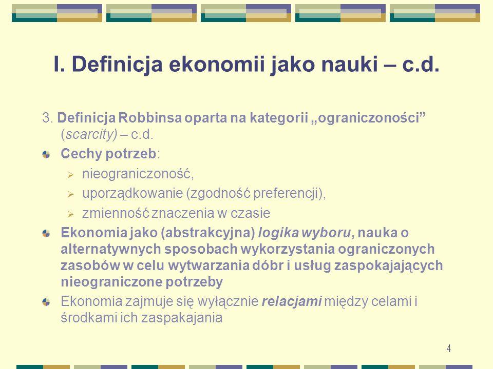 5 I.Definicja ekonomii jako nauki – c.d. 4.