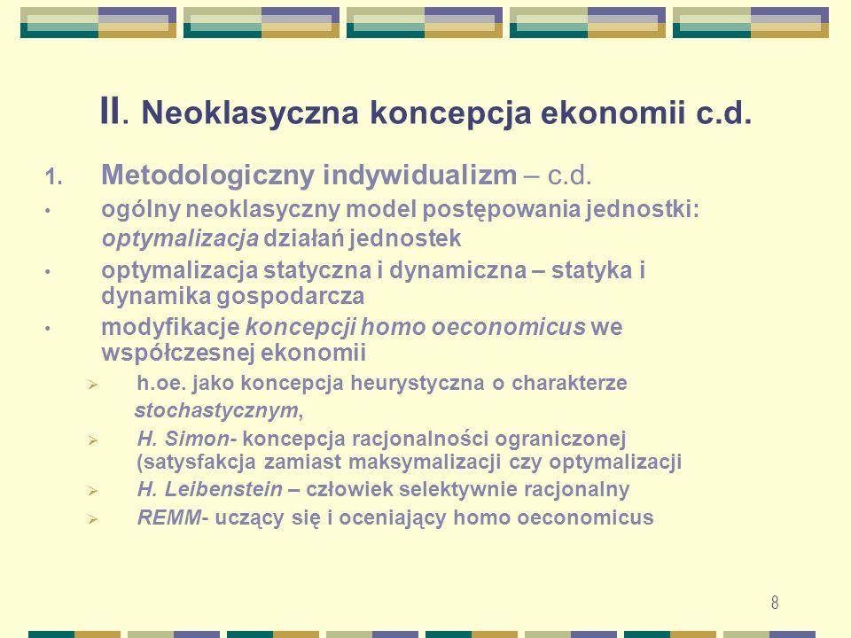 9 II.Neoklasyczna koncepcja ekonomii c.d. 2.