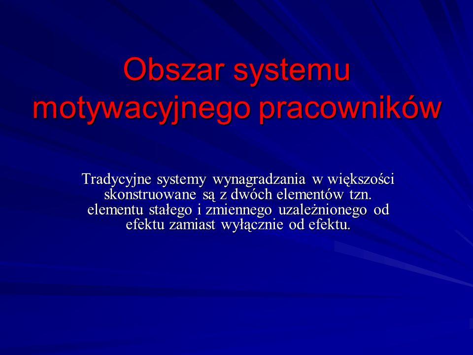 Obszar systemu ocen pracowniczych Tradycyjne systemy ocen pracowniczych bazują m.in.