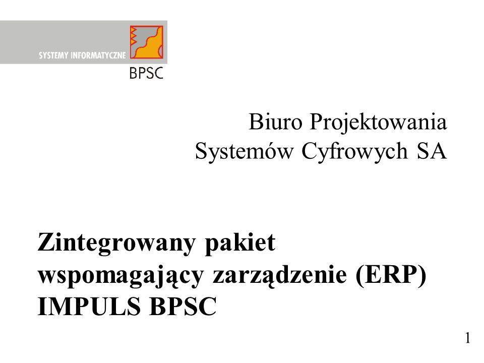 Biuro Projektowania Systemów Cyfrowych SA Zintegrowany pakiet wspomagający zarządzenie (ERP) IMPULS BPSC 1