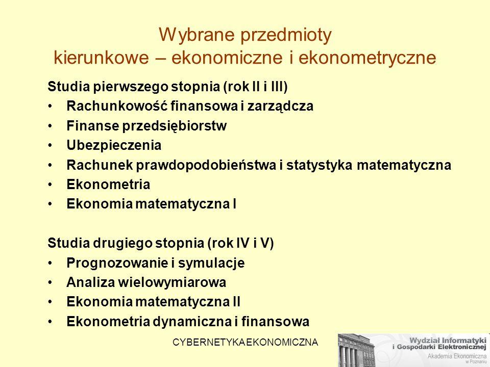 CYBERNETYKA EKONOMICZNA Wybrane przedmioty kierunkowe – ekonomiczne i ekonometryczne Studia pierwszego stopnia (rok II i III) Rachunkowość finansowa i