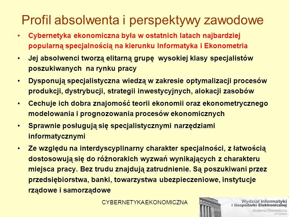 CYBERNETYKA EKONOMICZNA Więcej informacji Dr Marcin Anholcer: Budynek B (bank), pokój 310 Katedra Badań Operacyjnych, poniedziałek 7.04.