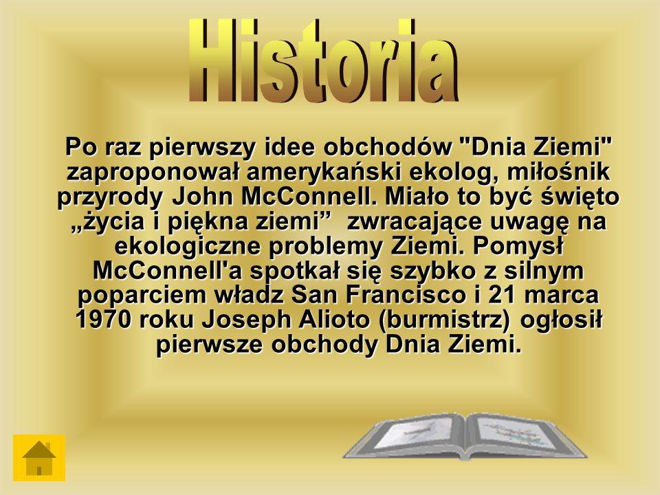 Dzień Ziemi w Polsce Pierwsze obchody Dnia Ziemi w Polsce odbyły się dopiero w 1990 po upadku żelaznej kurtyny .
