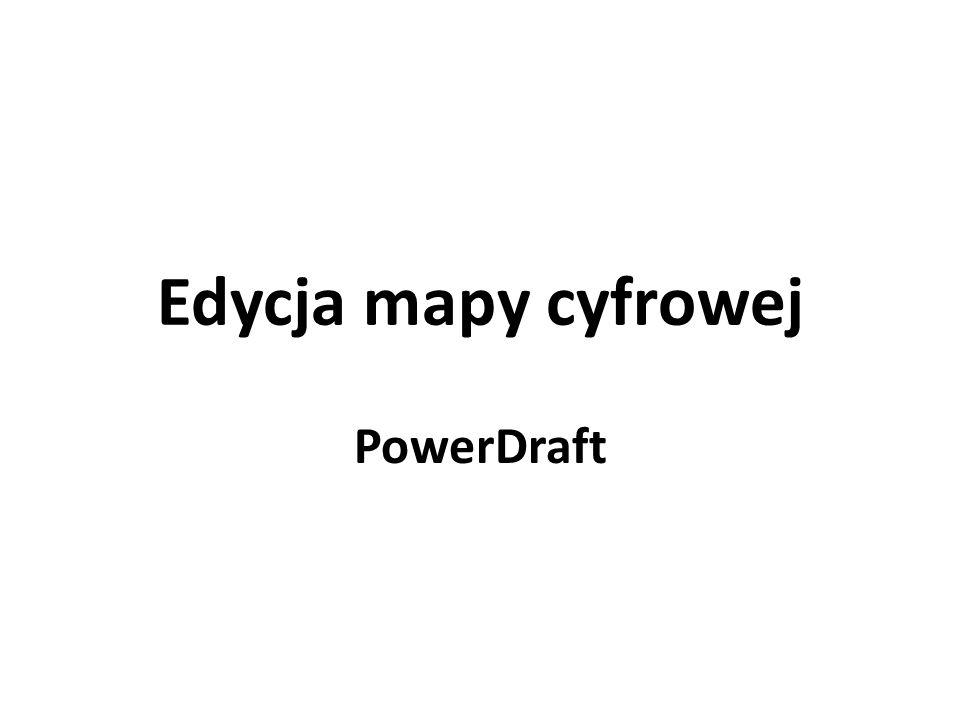 Edycja mapy cyfrowej PowerDraft
