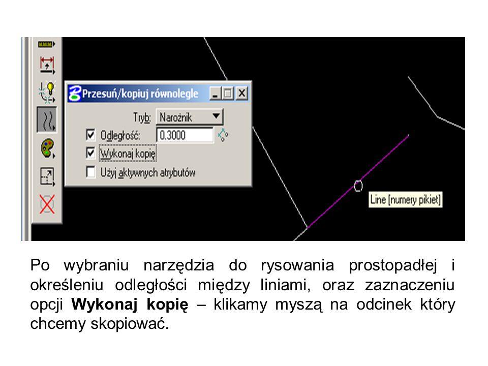 Po wybraniu narzędzia do rysowania prostopadłej i określeniu odległości między liniami, oraz zaznaczeniu opcji Wykonaj kopię – klikamy myszą na odcine