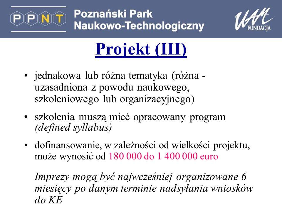 Projekt (III) jednakowa lub różna tematyka (różna - uzasadniona z powodu naukowego, szkoleniowego lub organizacyjnego) szkolenia muszą mieć opracowany