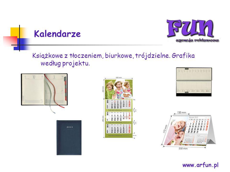 Kalendarze www.arfun.pl Książkowe z tłoczeniem, biurkowe, trójdzielne. Grafika według projektu.