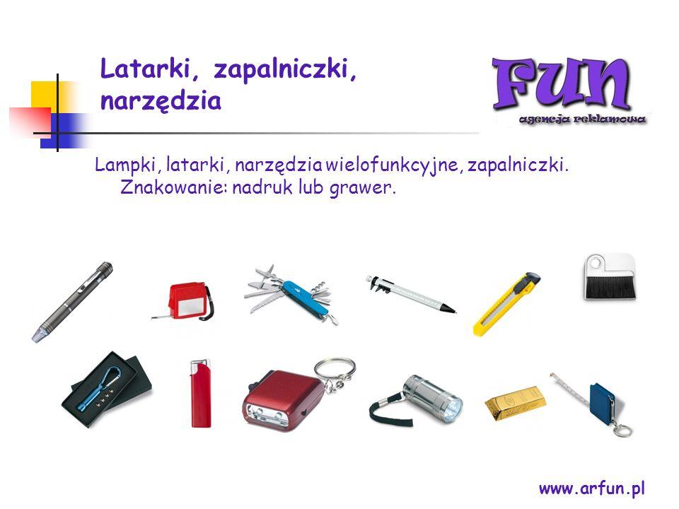 Latarki, zapalniczki, narzędzia www.arfun.pl Lampki, latarki, narzędzia wielofunkcyjne, zapalniczki. Znakowanie: nadruk lub grawer.