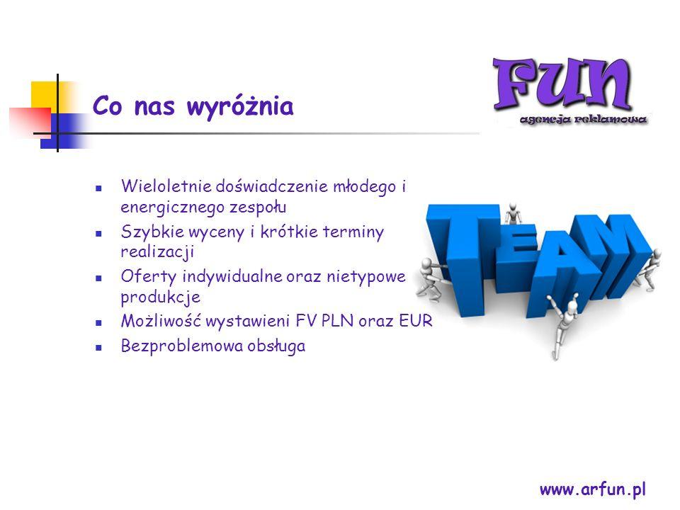 Co nas wyróżnia www.arfun.pl Wieloletnie doświadczenie młodego i energicznego zespołu Szybkie wyceny i krótkie terminy realizacji Oferty indywidualne