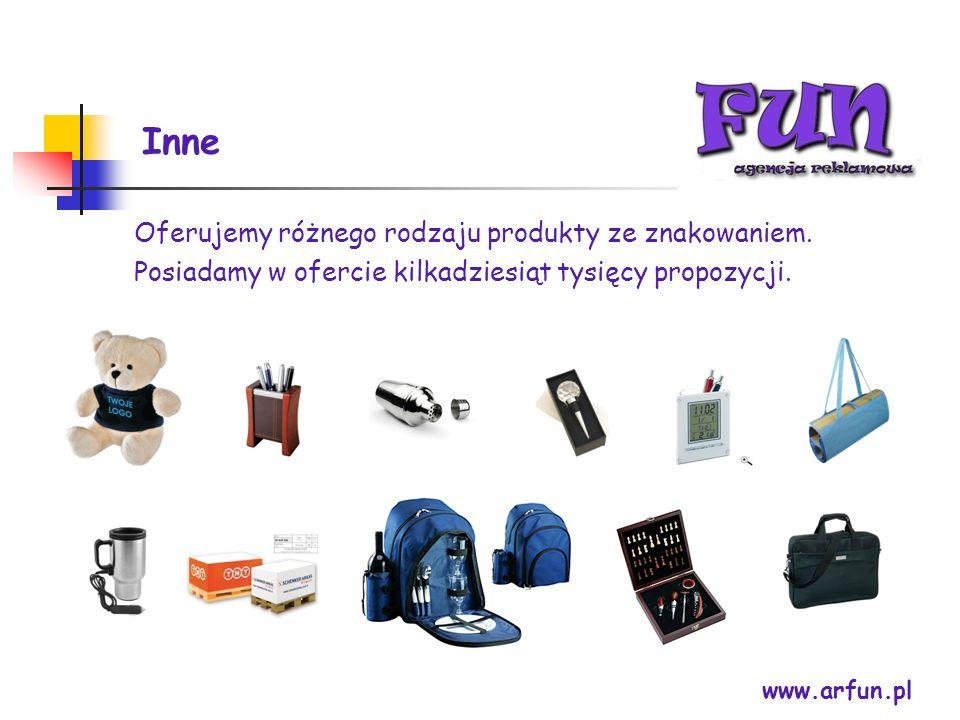 Inne www.arfun.pl Oferujemy różnego rodzaju produkty ze znakowaniem. Posiadamy w ofercie kilkadziesiąt tysięcy propozycji.