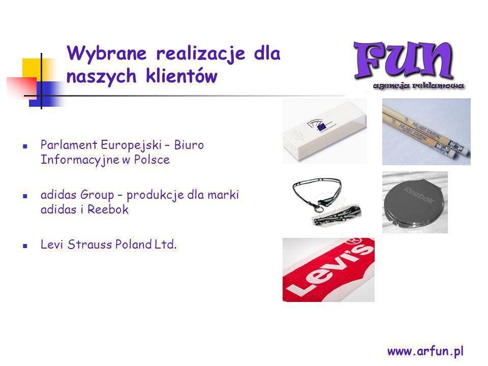 Wybrane realizacje dla naszych klientów www.arfun.pl Parlament Europejski – Biuro Informacyjne w Polsce adidas Group – produkcje dla marki adidas i Re