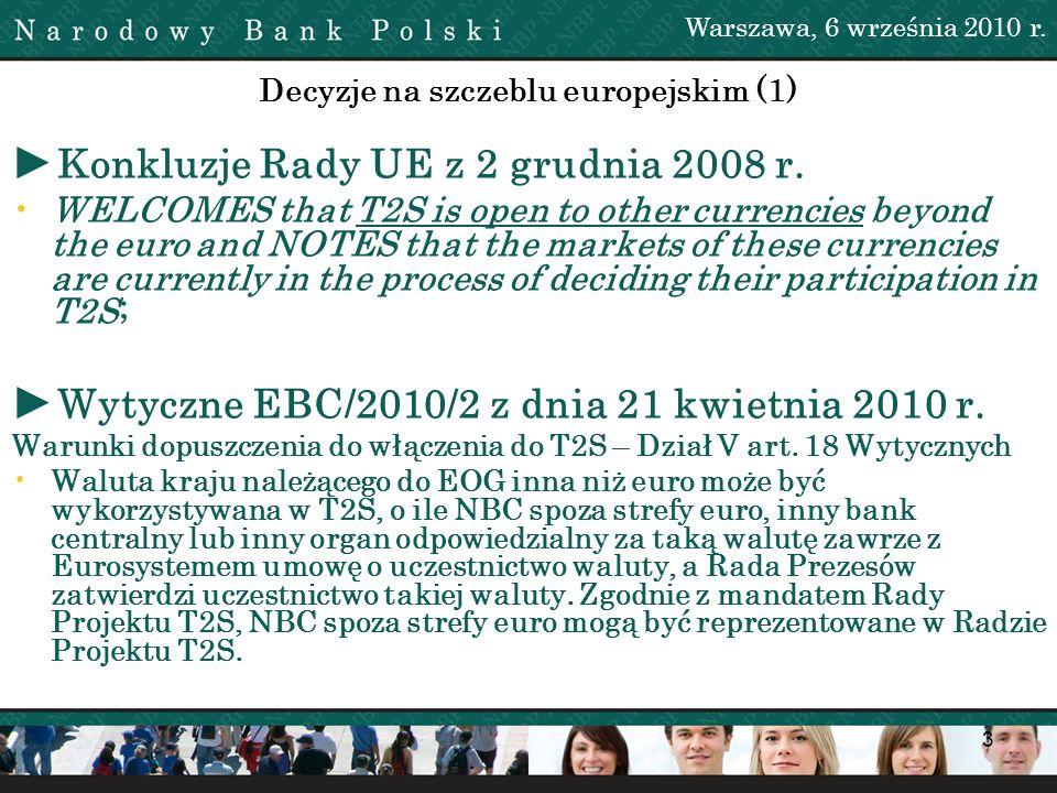 14 Możliwe scenariusze uczestnictwa NBP w T2S Warszawa, 6 września 2010 r.