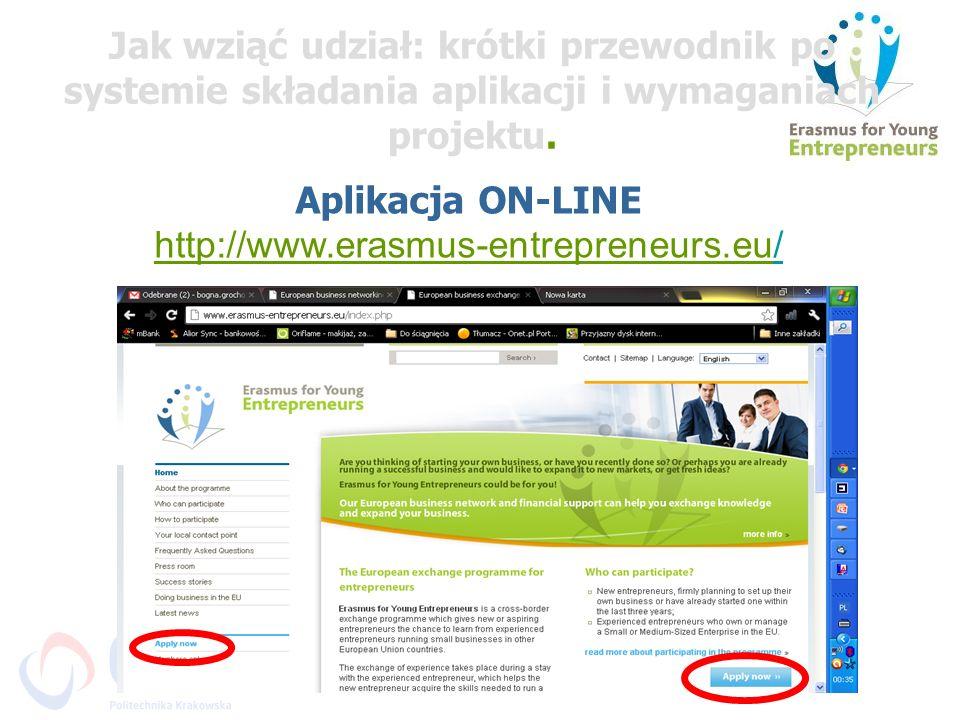 Aplikacja ON-LINE http://www.erasmus-entrepreneurs.eu// Jak wziąć udział: krótki przewodnik po systemie składania aplikacji i wymaganiach projektu.