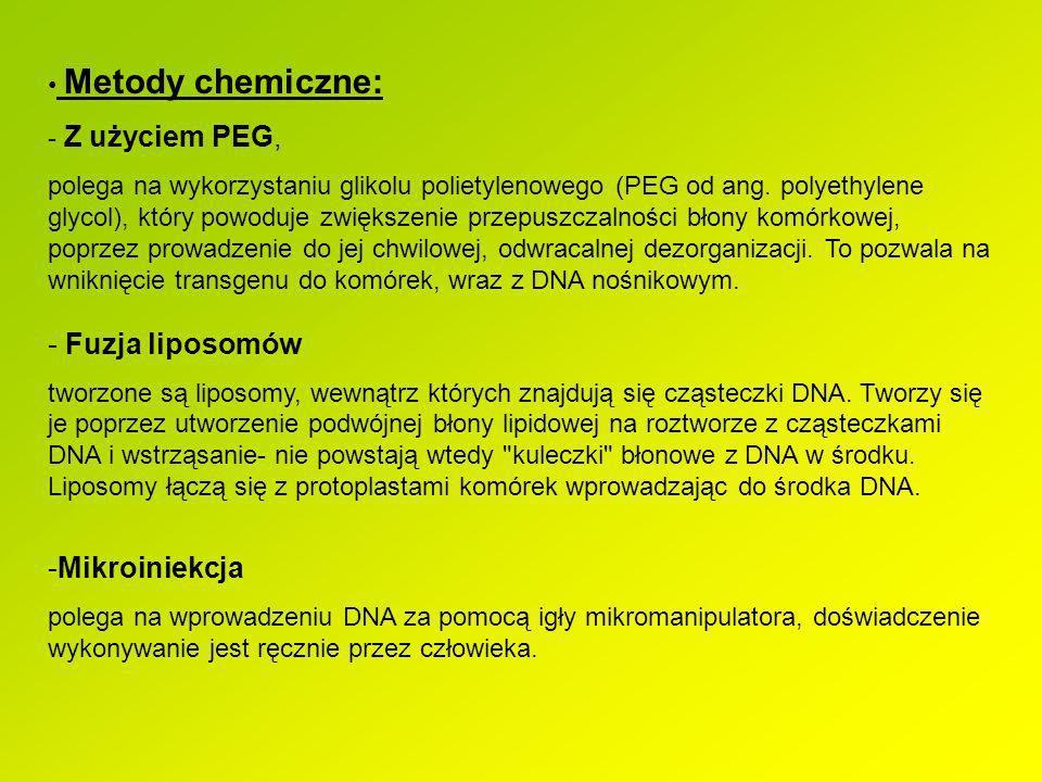 Metody chemiczne: - Z użyciem PEG, polega na wykorzystaniu glikolu polietylenowego (PEG od ang. polyethylene glycol), który powoduje zwiększenie przep