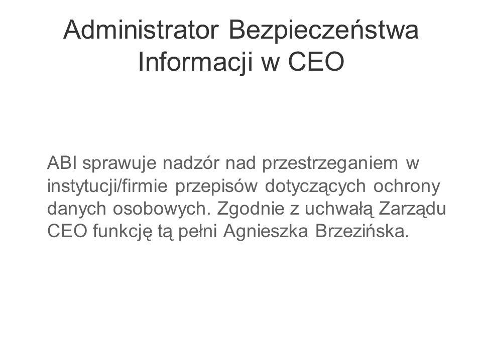 Administrator Bezpieczeństwa Informacji w CEO ABI sprawuje nadzór nad przestrzeganiem w instytucji/firmie przepisów dotyczących ochrony danych osobowy