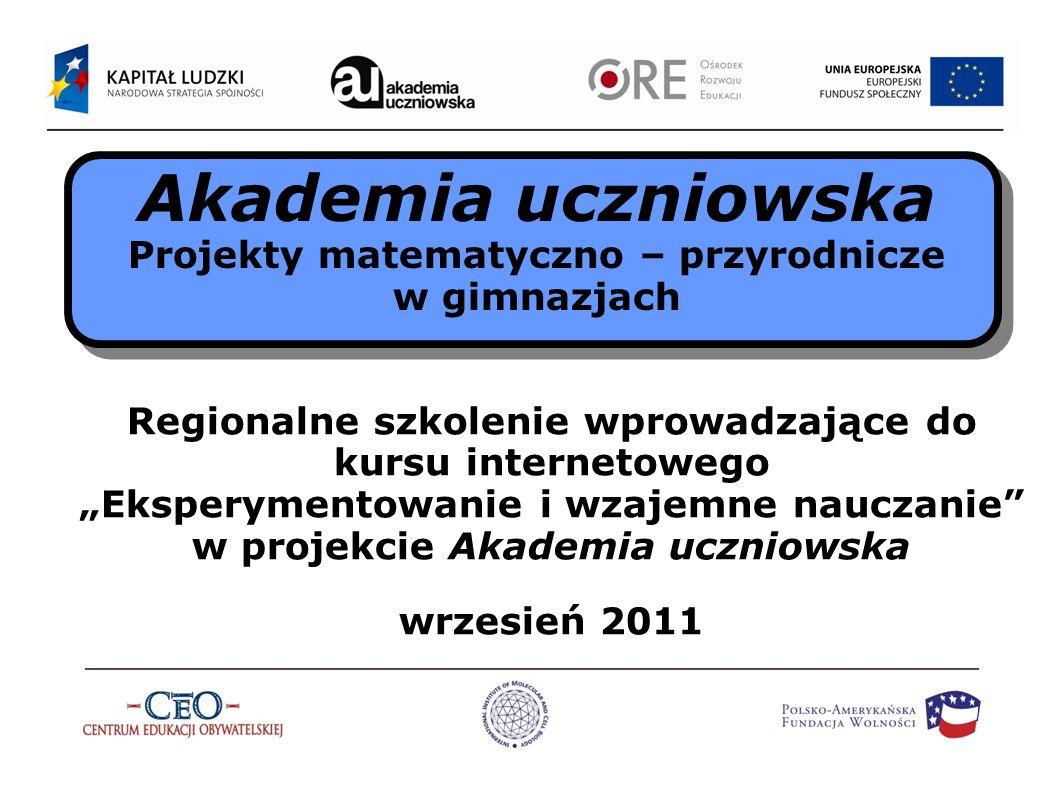 Regionalne szkolenie wprowadzające do kursu internetowego Eksperymentowanie i wzajemne nauczanie w projekcie Akademia uczniowska wrzesień 2011 Akademi