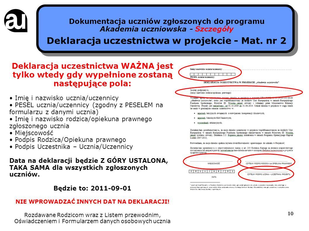 10 Dokumentacja uczniów zgłoszonych do programu Akademia uczniowska - Szczegóły Deklaracja uczestnictwa w projekcie - Mat. nr 2 Deklaracja uczestnictw