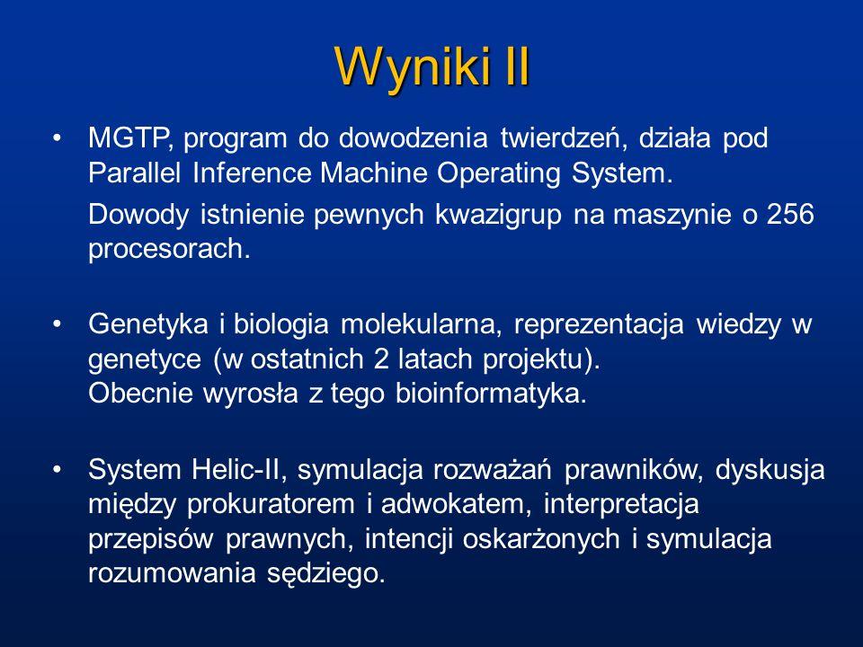 Wyniki II MGTP, program do dowodzenia twierdzeń, działa pod Parallel Inference Machine Operating System. Dowody istnienie pewnych kwazigrup na maszyni