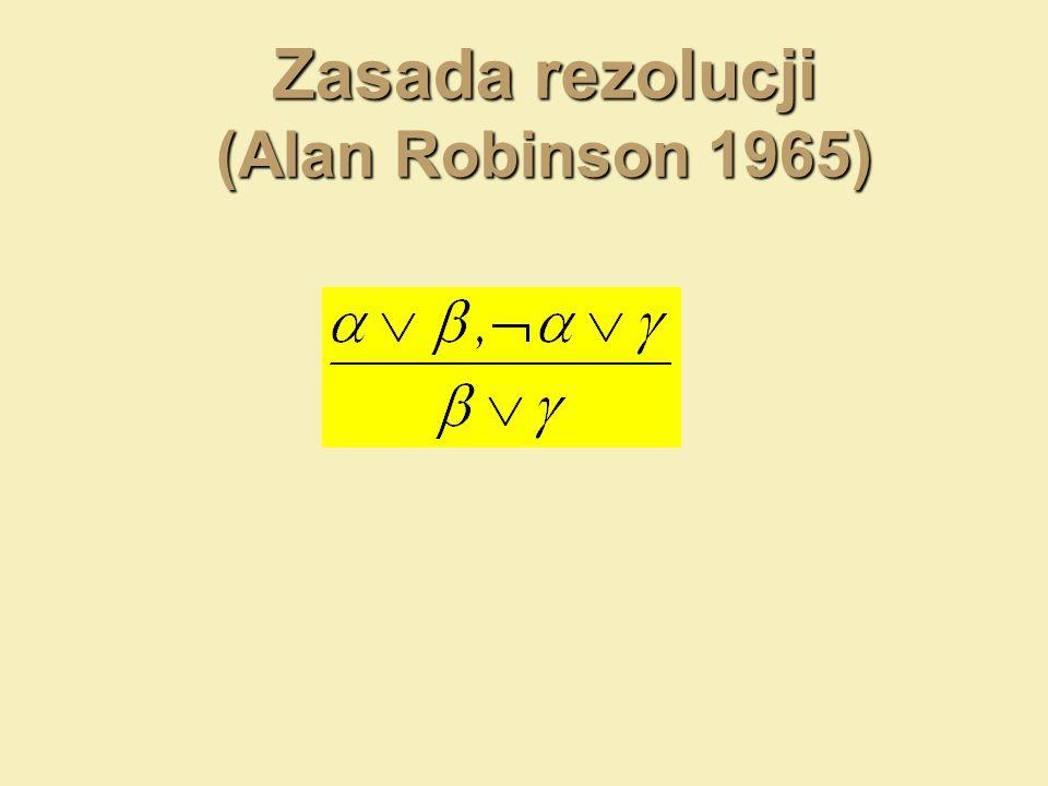 Zasada rezolucji (Alan Robinson 1965)