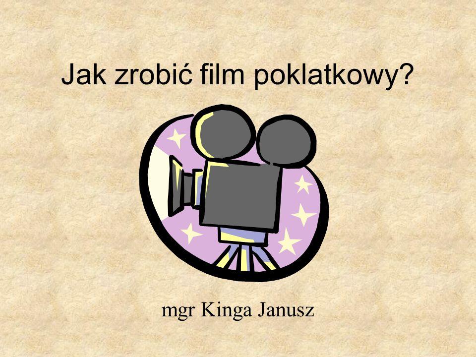 Jak zrobić film poklatkowy? mgr Kinga Janusz