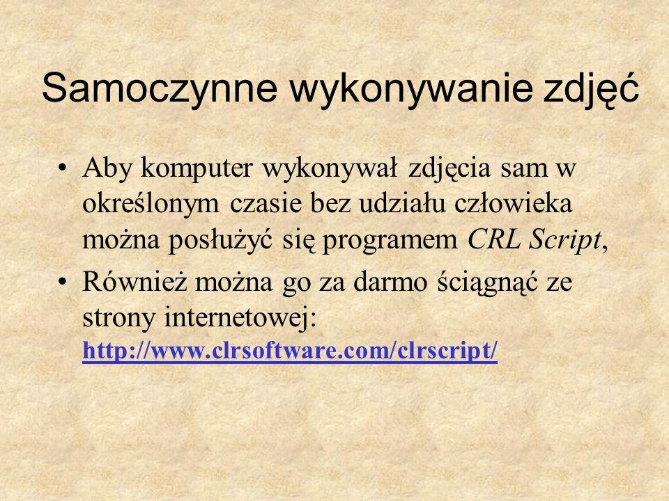 Samoczynne wykonywanie zdjęć Aby komputer wykonywał zdjęcia sam w określonym czasie bez udziału człowieka można posłużyć się programem CRL Script, Rów