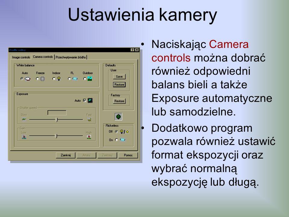 Ustawienia kamery Naciskając Camera controls można dobrać również odpowiedni balans bieli a także Exposure automatyczne lub samodzielne. Dodatkowo pro