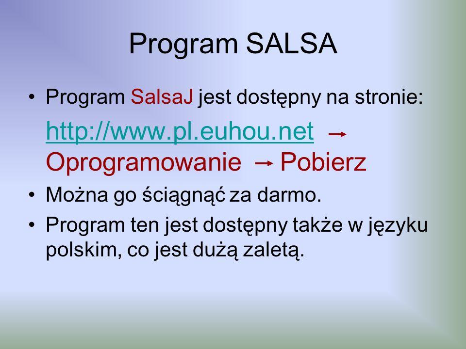 Program SALSA Program SalsaJ jest dostępny na stronie: http://www.pl.euhou.net http://www.pl.euhou.net Oprogramowanie Pobierz Można go ściągnąć za dar
