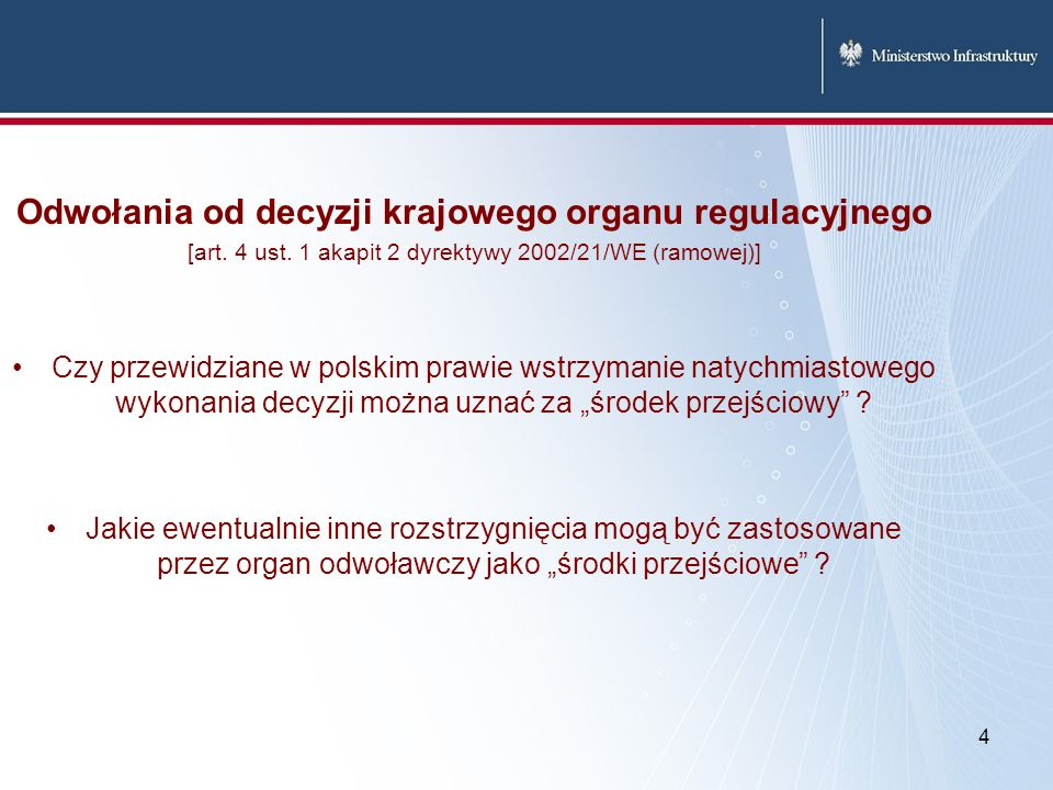 4 Odwołania od decyzji krajowego organu regulacyjnego [art. 4 ust. 1 akapit 2 dyrektywy 2002/21/WE (ramowej)] Czy przewidziane w polskim prawie wstrzy