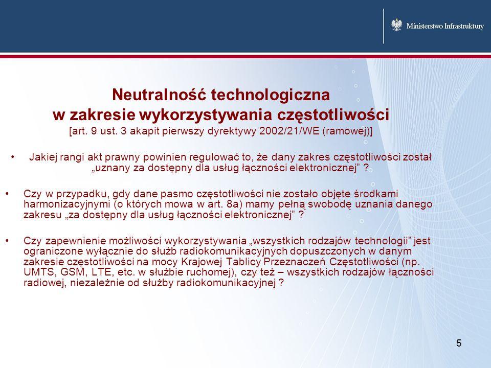 5 Neutralność technologiczna w zakresie wykorzystywania częstotliwości [art. 9 ust. 3 akapit pierwszy dyrektywy 2002/21/WE (ramowej)] Jakiej rangi akt
