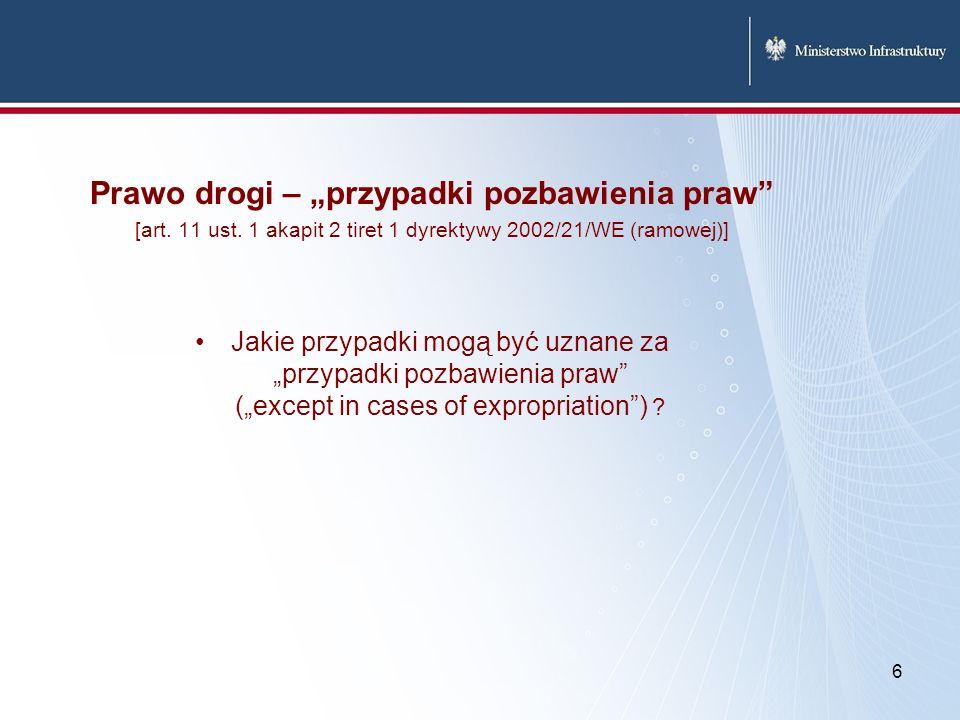 6 Prawo drogi – przypadki pozbawienia praw [art. 11 ust. 1 akapit 2 tiret 1 dyrektywy 2002/21/WE (ramowej)] Jakie przypadki mogą być uznane za przypad