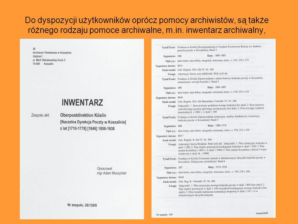 … po uprzednim wypełnieniu zgłoszenia użytkownika i rewersów, czyli druków zamówień z magazynów archiwalnych.