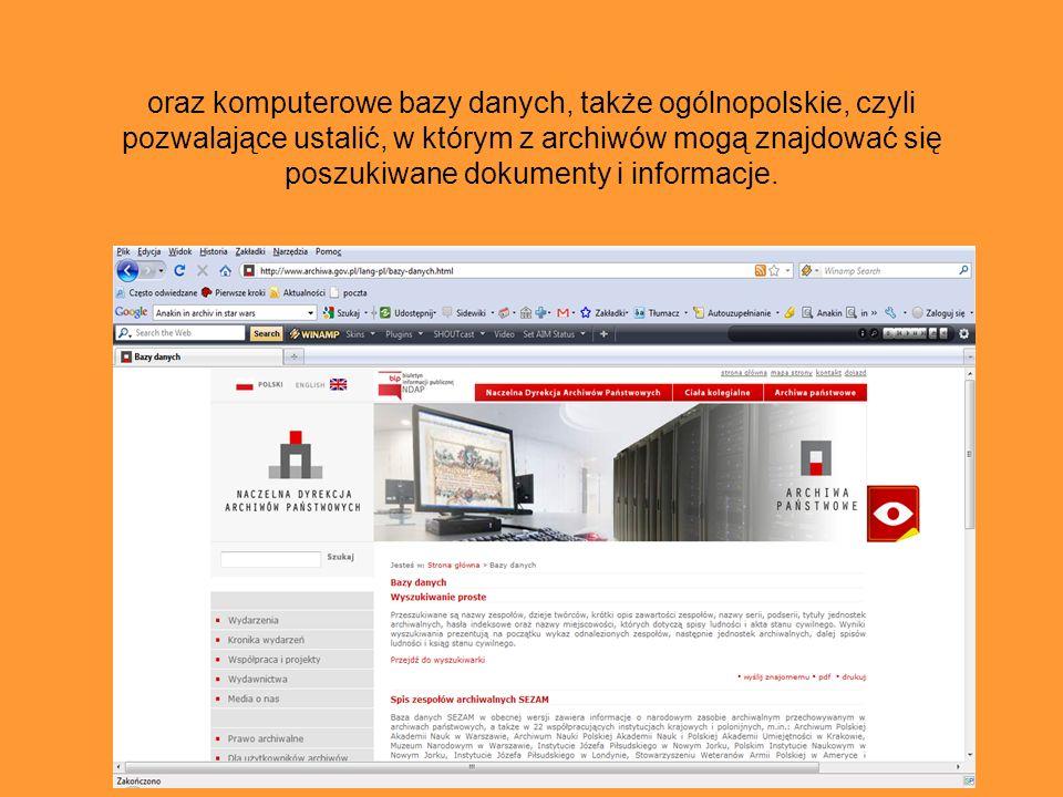 Do dyspozycji użytkowników oprócz pomocy archiwistów, są także różnego rodzaju pomoce archiwalne, m.in. inwentarz archiwalny,