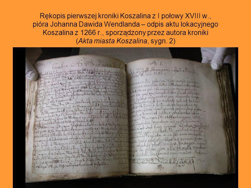 Rękopis pierwszej kroniki Koszalina z I połowy XVIII w., pióra Johanna Dawida Wendlanda – zapis o pochodzeniu nazwy Köslin (Akta miasta Koszalina, syg