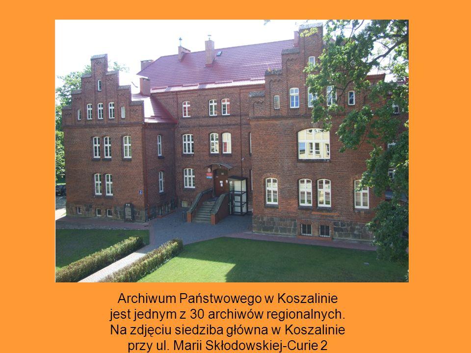 Archiwum Państwowego w Koszalinie jest jednym z 30 archiwów regionalnych.