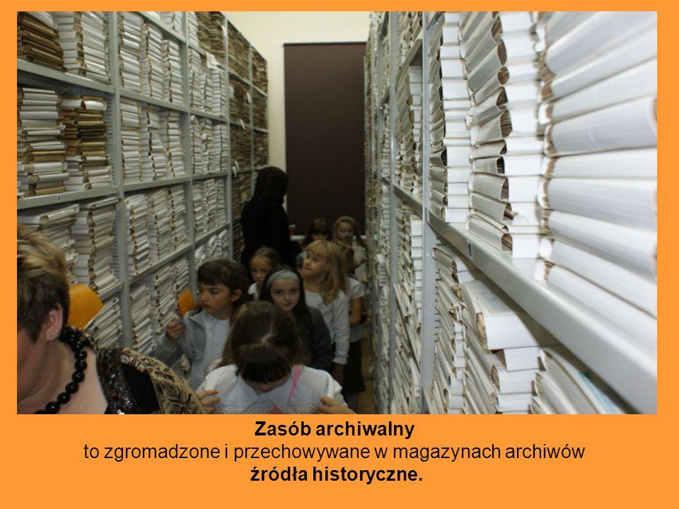 Zasób archiwalny to zgromadzone i przechowywane w magazynach archiwów źródła historyczne.