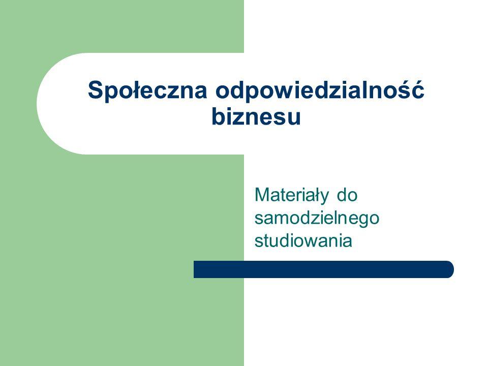 Społeczna odpowiedzialność biznesu Materiały do samodzielnego studiowania
