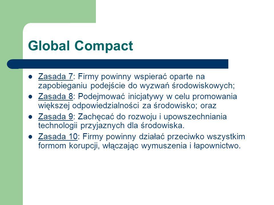 Global Compact Zasada 7: Firmy powinny wspierać oparte na zapobieganiu podejście do wyzwań środowiskowych; Zasada 7 Zasada 8: Podejmować inicjatywy w