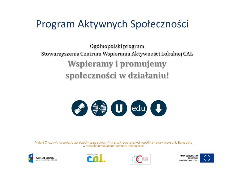 Projekt Tworzenie i rozwijanie standardów usług pomocy i integracji społecznej jest współfinansowany przez Unię Europejską w ramach Europejskiego Funduszu Społecznego.